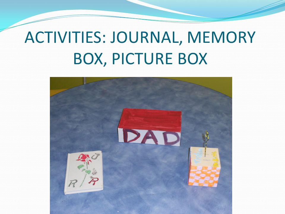 ACTIVITIES: JOURNAL, MEMORY BOX, PICTURE BOX