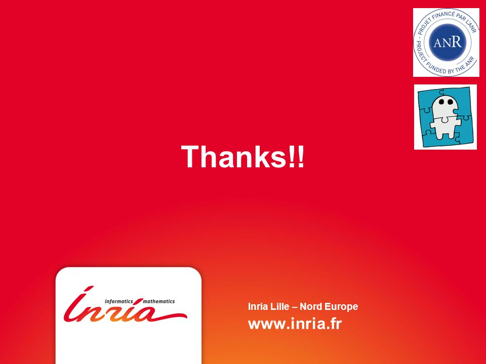 Thanks!! Inria Lille – Nord Europe www.inria.fr
