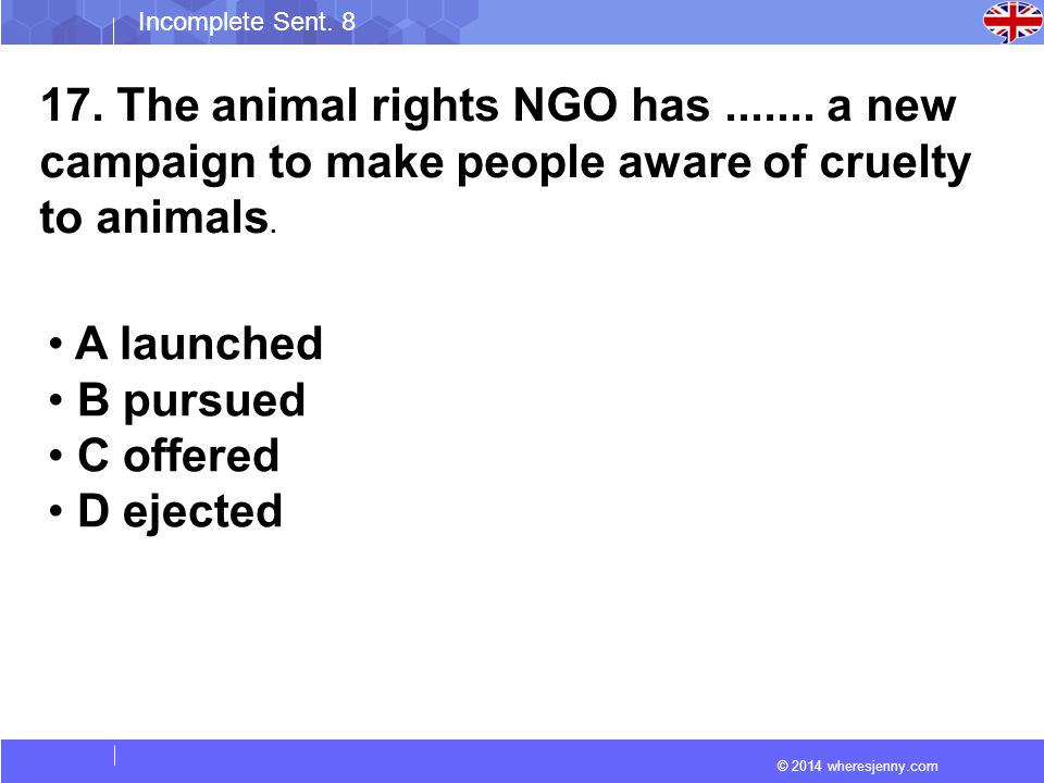 © 2014 wheresjenny.com Incomplete Sent. 8 17. The animal rights NGO has.......