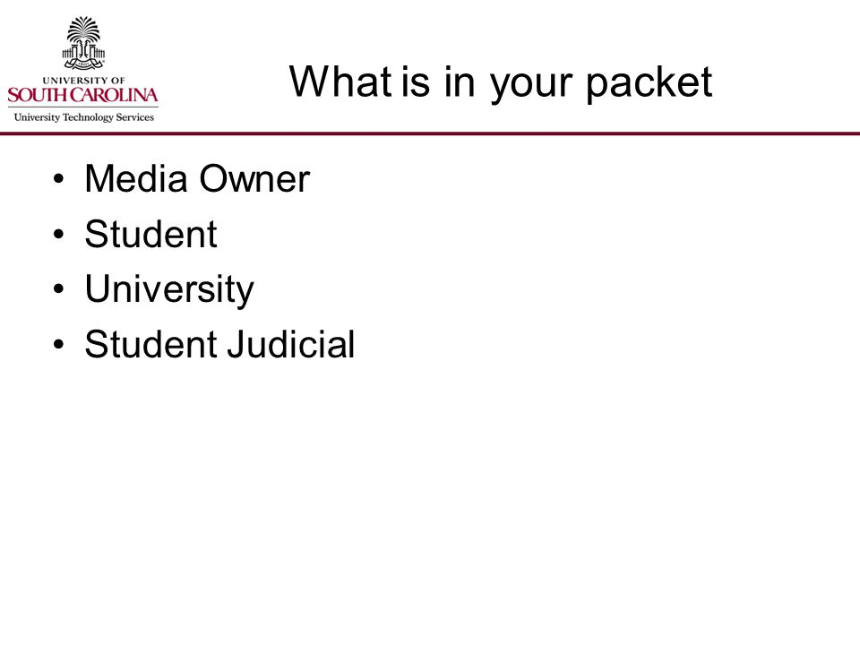 What is in your packet Media Owner Student University Student Judicial