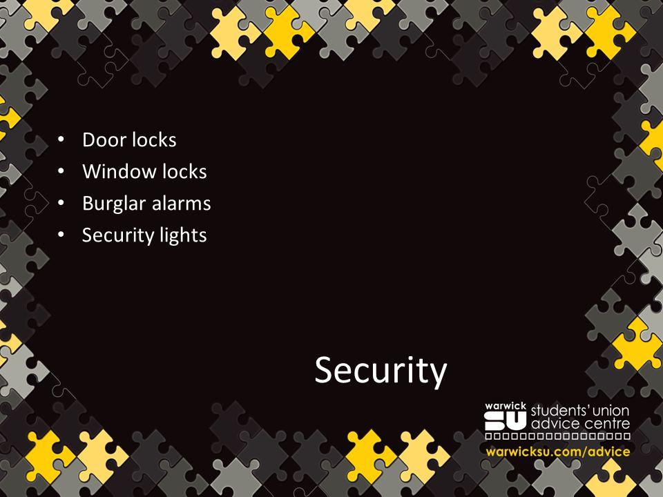 Security Door locks Window locks Burglar alarms Security lights