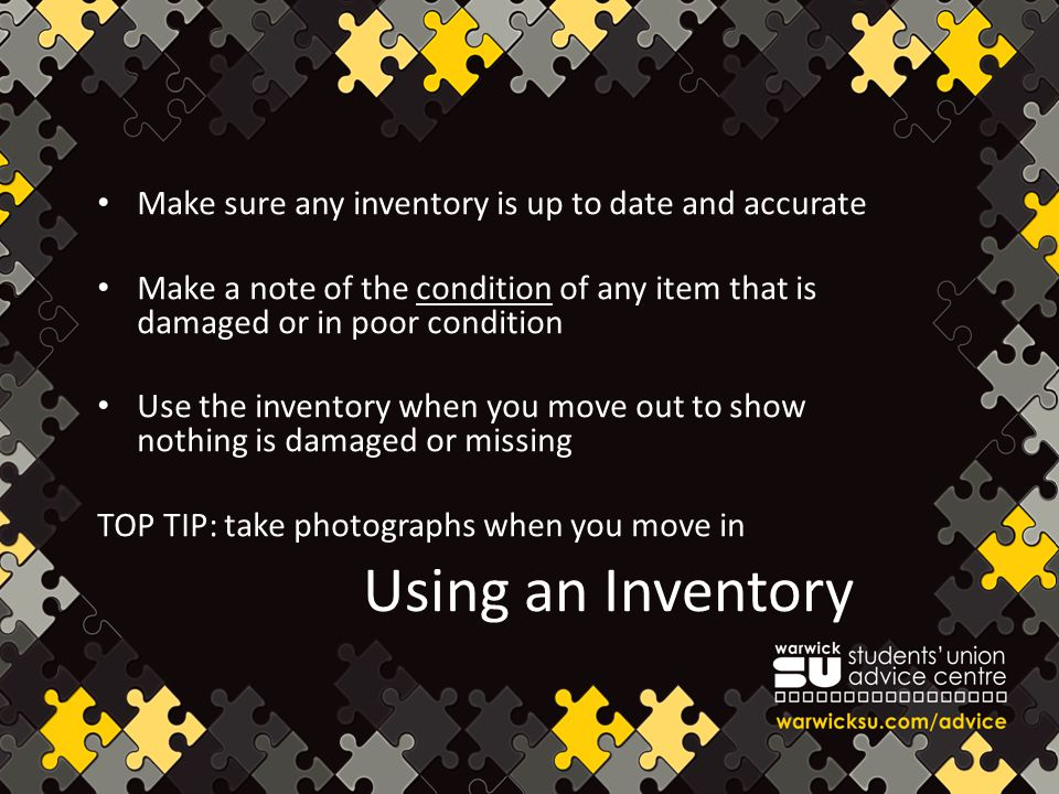 Using an Inventory Make sure any inventory is up to date and accurate Make a note of the condition of any item that is damaged or in poor condition Us