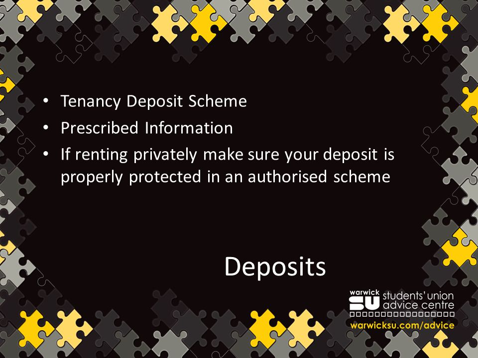 Deposits Tenancy Deposit Scheme Prescribed Information If renting privately make sure your deposit is properly protected in an authorised scheme