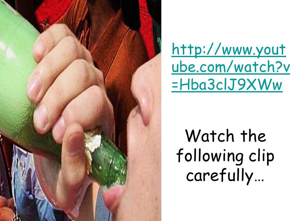 Watch the following clip carefully… http://www.yout ube.com/watch?v =Hba3clJ9XWw