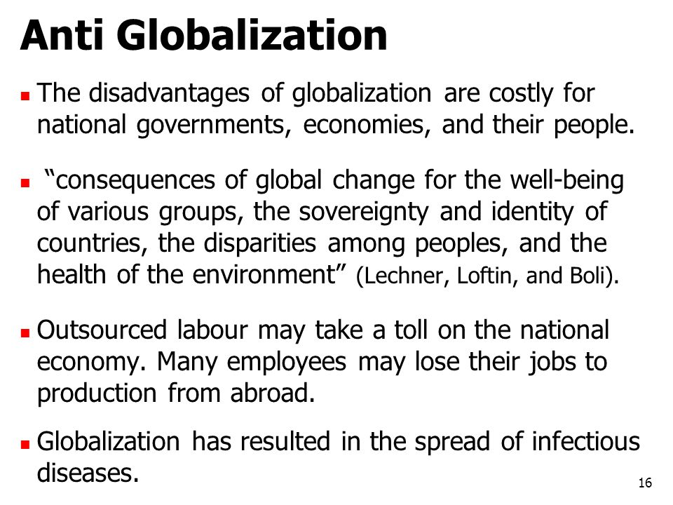 """Anti Globalization The disadvantages of globalization are costly for national governments, economies, and their people. """"consequences of global change"""