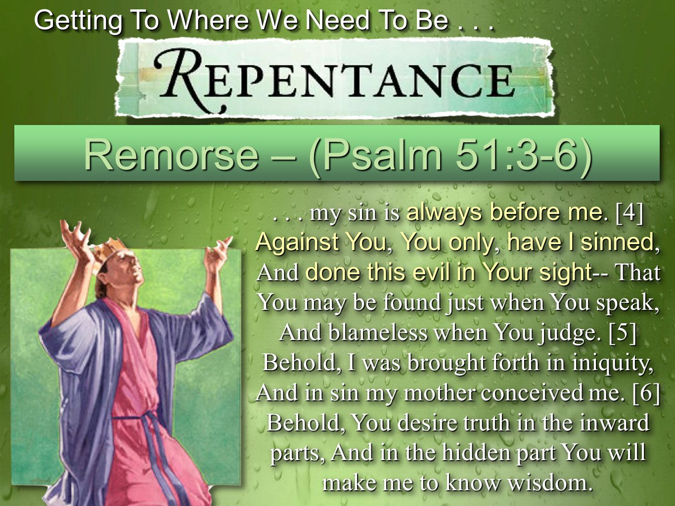 Getting To Where We Need To Be...Remorse – (Psalm 51:3-6)...