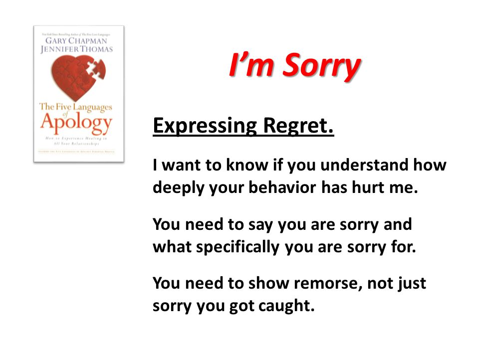 I'm Sorry Expressing Regret. I want to know if you understand how deeply your behavior has hurt me.