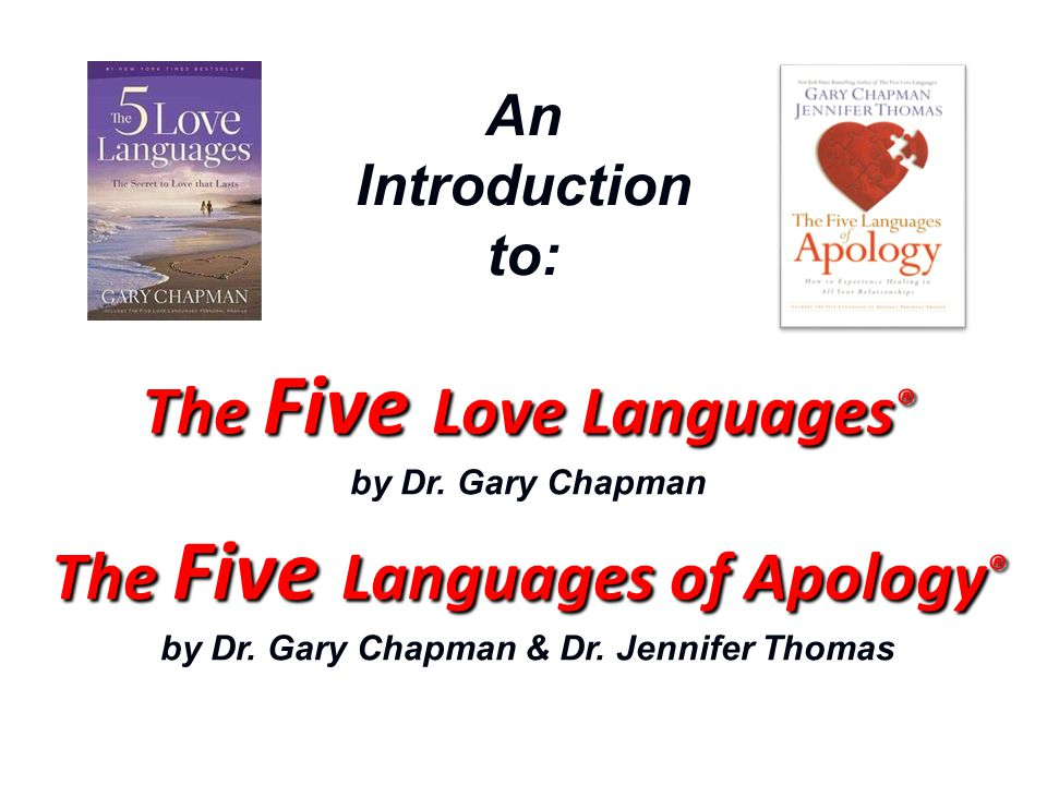 An Introduction to: The Five Love Languages ® The Five Love Languages ® by Dr.