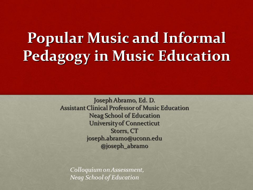 Popular Music and Informal Pedagogy in Music Education Joseph Abramo, Ed.