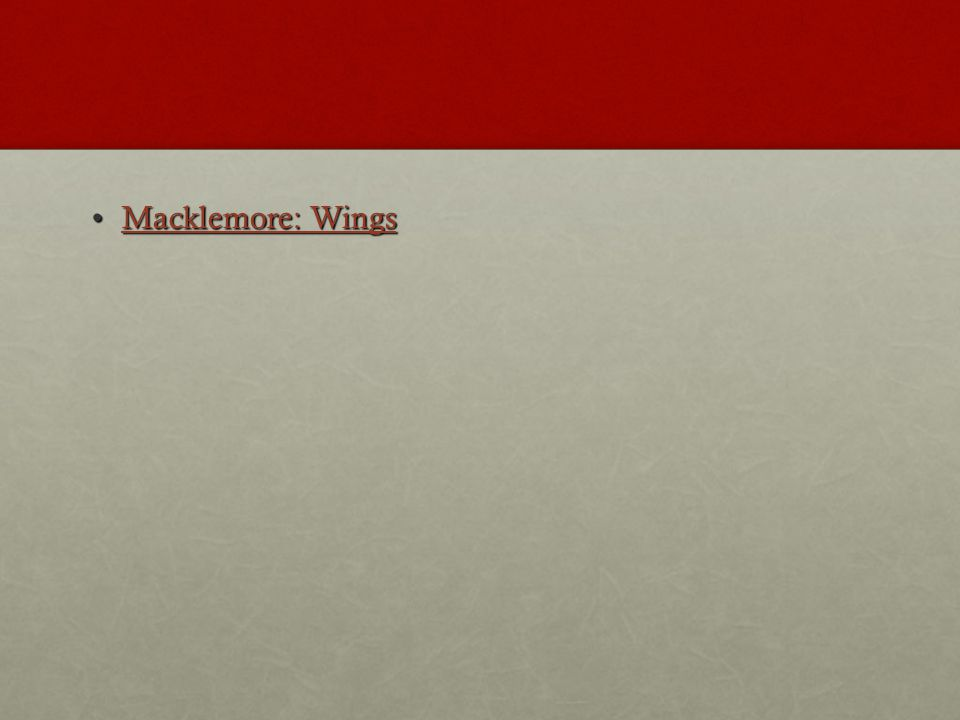 Macklemore: WingsMacklemore: WingsMacklemore: WingsMacklemore: Wings