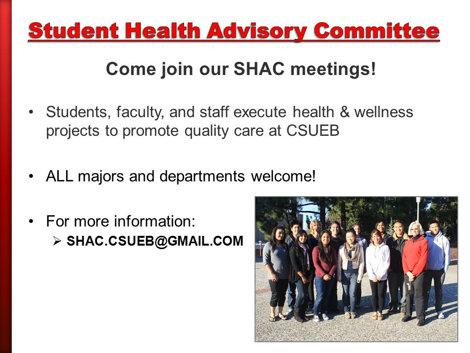 Come join our SHAC meetings.