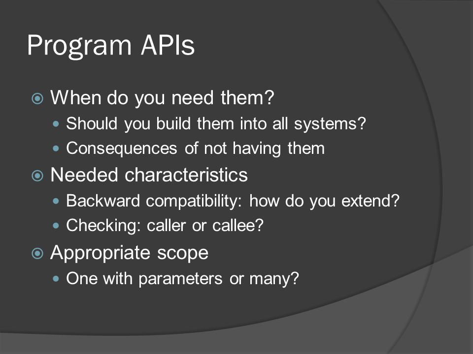 Program APIs  When do you need them. Should you build them into all systems.