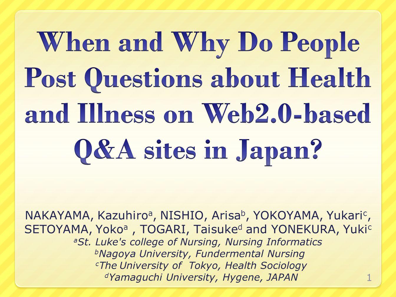 NAKAYAMA, Kazuhiro a, NISHIO, Arisa b, YOKOYAMA, Yukari c, SETOYAMA, Yoko a, TOGARI, Taisuke d and YONEKURA, Yuki c a St.