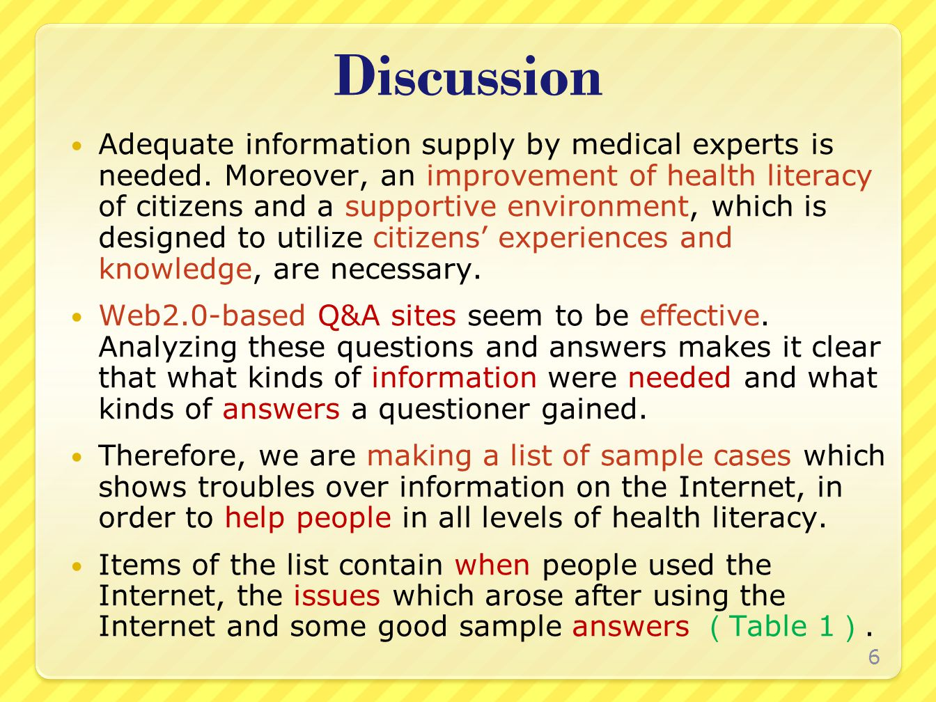 Discussion Adequate information supply by medical experts is needed.