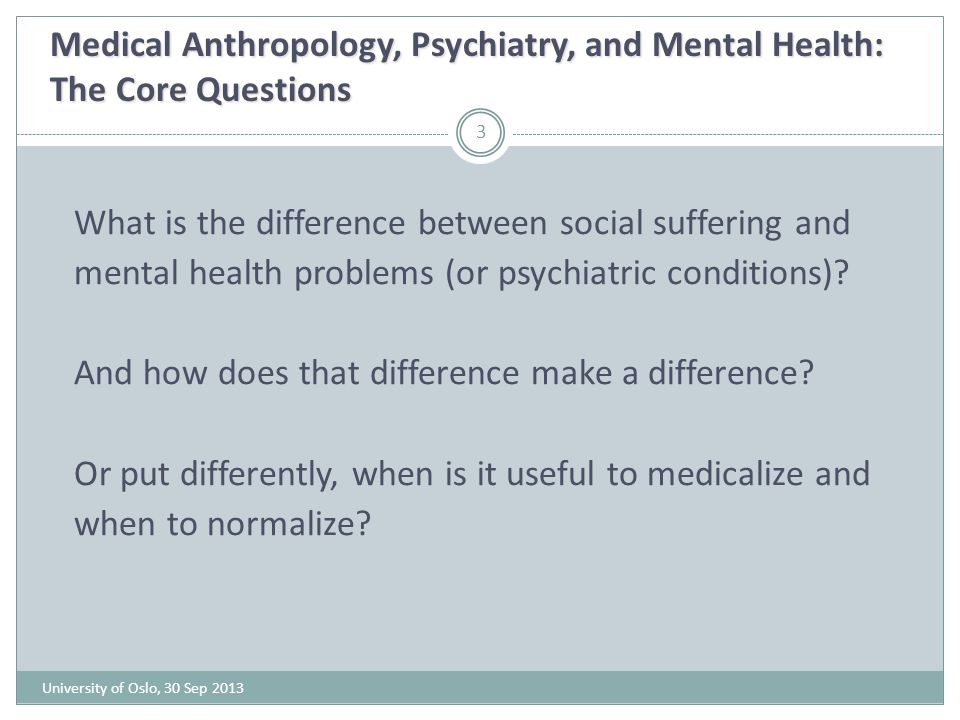 What is the difference between social suffering and mental health problems (or psychiatric conditions)? And how does that difference make a difference