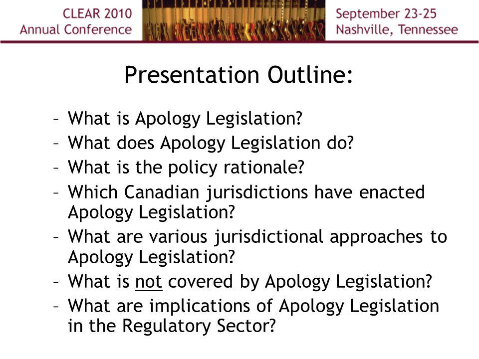 Presentation Outline: –What is Apology Legislation.