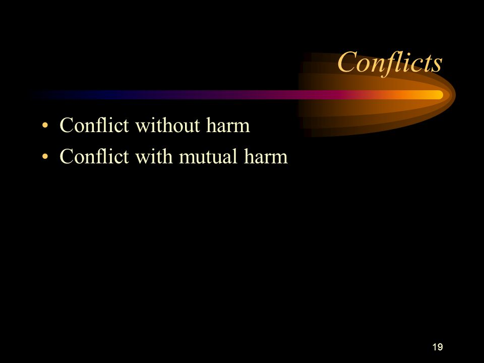 19 Conflicts Conflict without harm Conflict with mutual harm