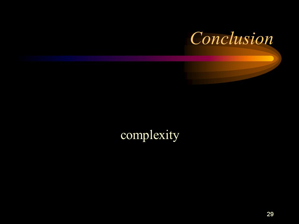 29 Conclusion complexity