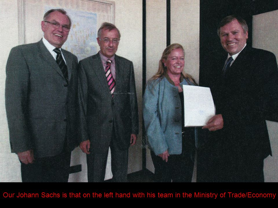 Our Johann Sachs is that on the left hand with his team in the Ministry of Trade/Economy