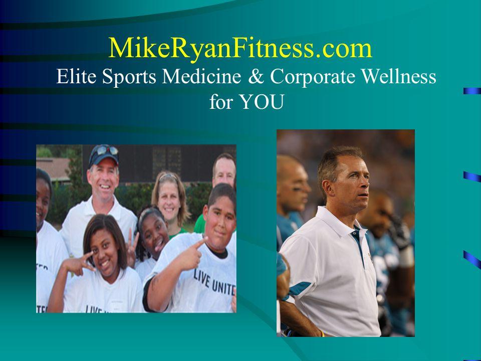 MikeRyanFitness.com Elite Sports Medicine & Corporate Wellness for YOU