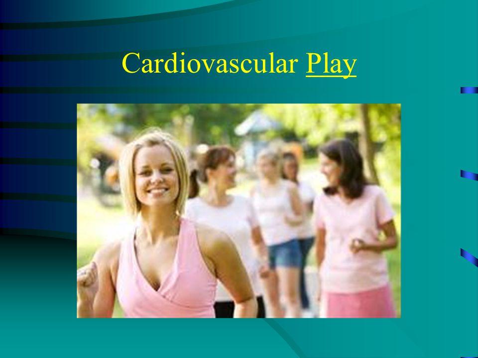 Cardiovascular Play