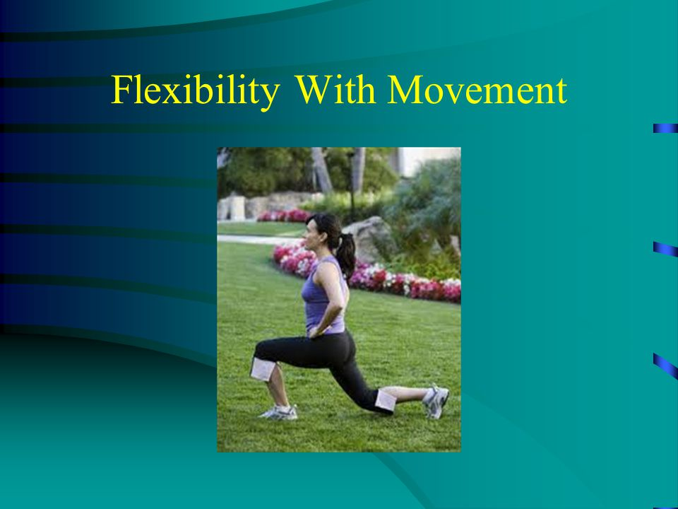 Flexibility With Movement