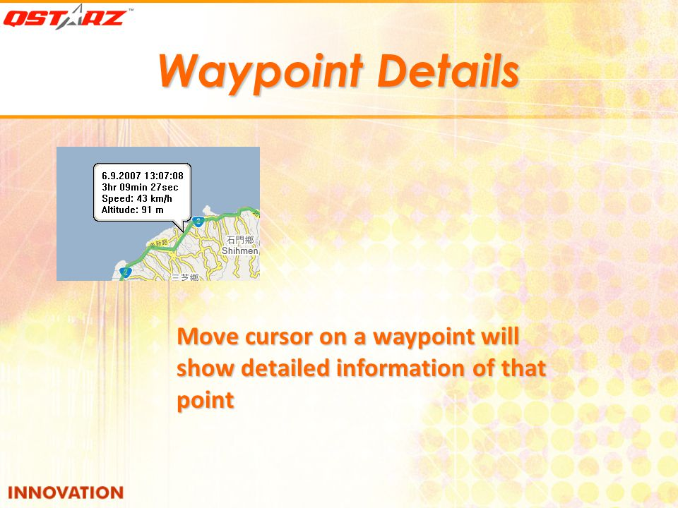 Waypoint Details Move cursor on a waypoint will show detailed information of that point