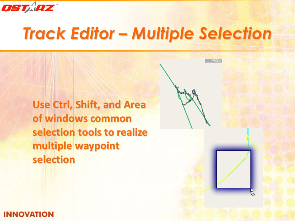 Track Editor – Multiple Selection Use Ctrl, Shift, and Area of windows common selection tools to realize multiple waypoint selection