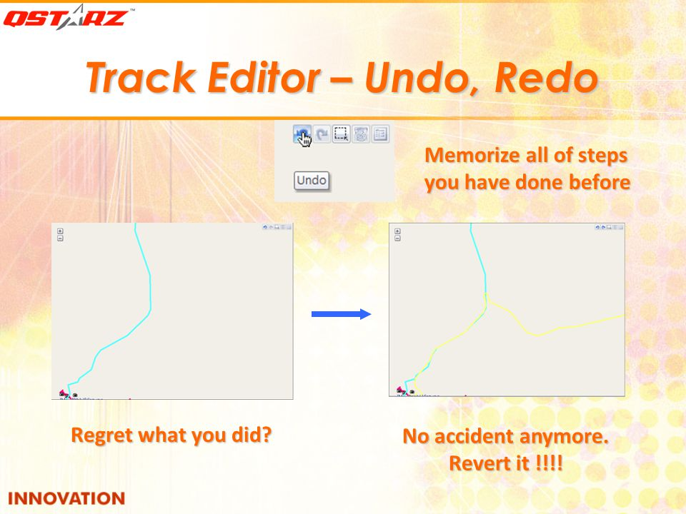 Track Editor – Undo, Redo Regret what you did.No accident anymore.