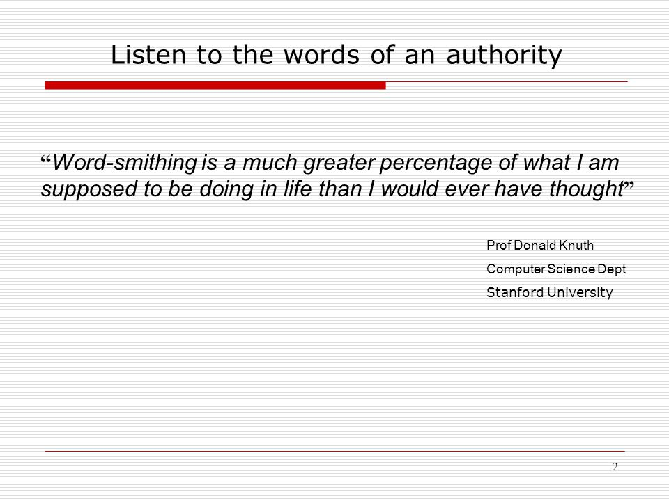 "2 Listen to the words of an authority "" Word-smithing is a much greater percentage of what I am supposed to be doing in life than I would ever have th"
