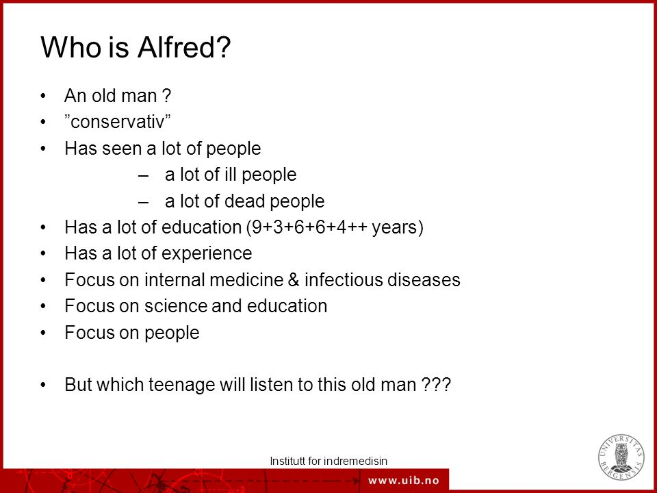 Who is Alfred. An old man .