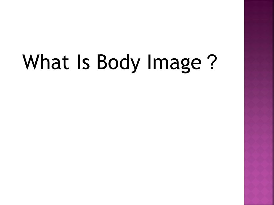 What Is Body Image ?