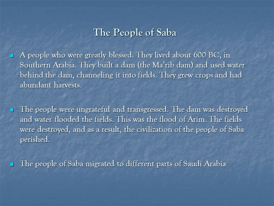 The People of Saba A people who were greatly blessed.