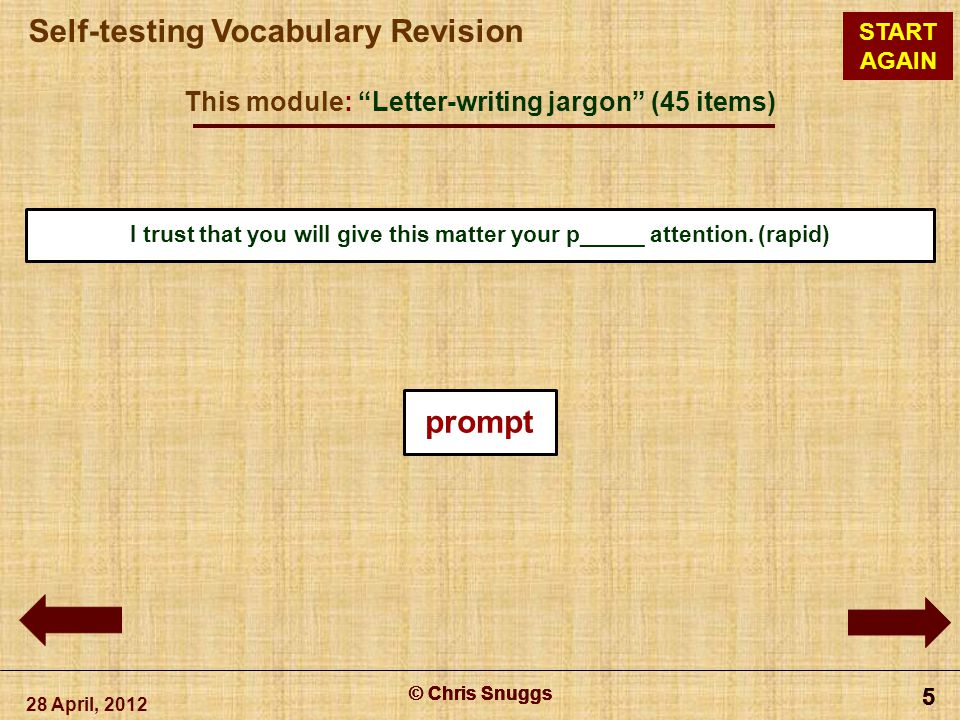 """© Chris Snuggs Self-testing Vocabulary Revision START AGAIN This module: """"Letter-writing jargon"""" (45 items) 28 April, 2012 © Chris Snuggs 5 5 5 5 I tr"""