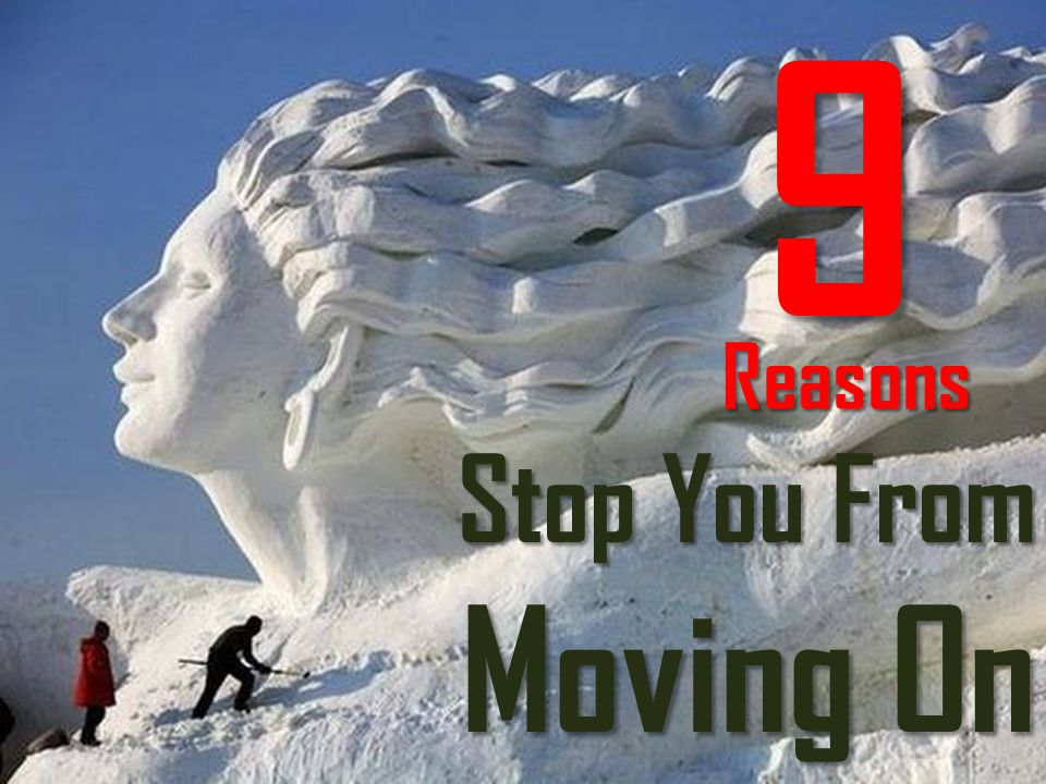 Stop You From Moving On Reasons 9