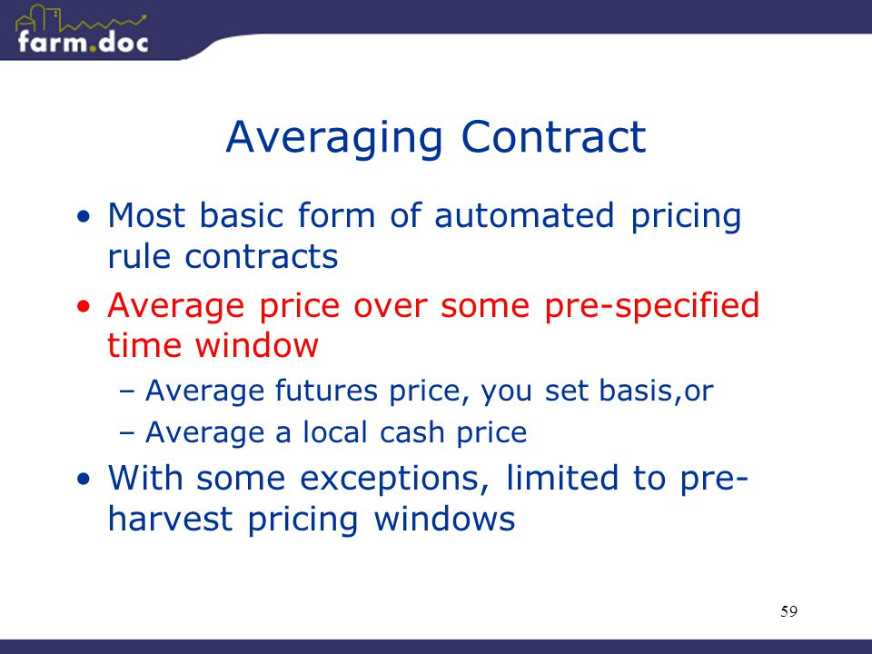 59 Averaging Contract Most basic form of automated pricing rule contracts Average price over some pre-specified time window –Average futures price, yo