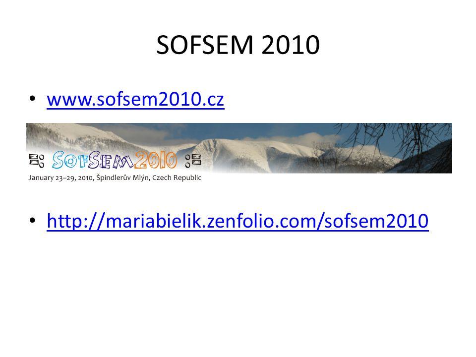 SOFSEM 2010 www.sofsem2010.cz http://mariabielik.zenfolio.com/sofsem2010