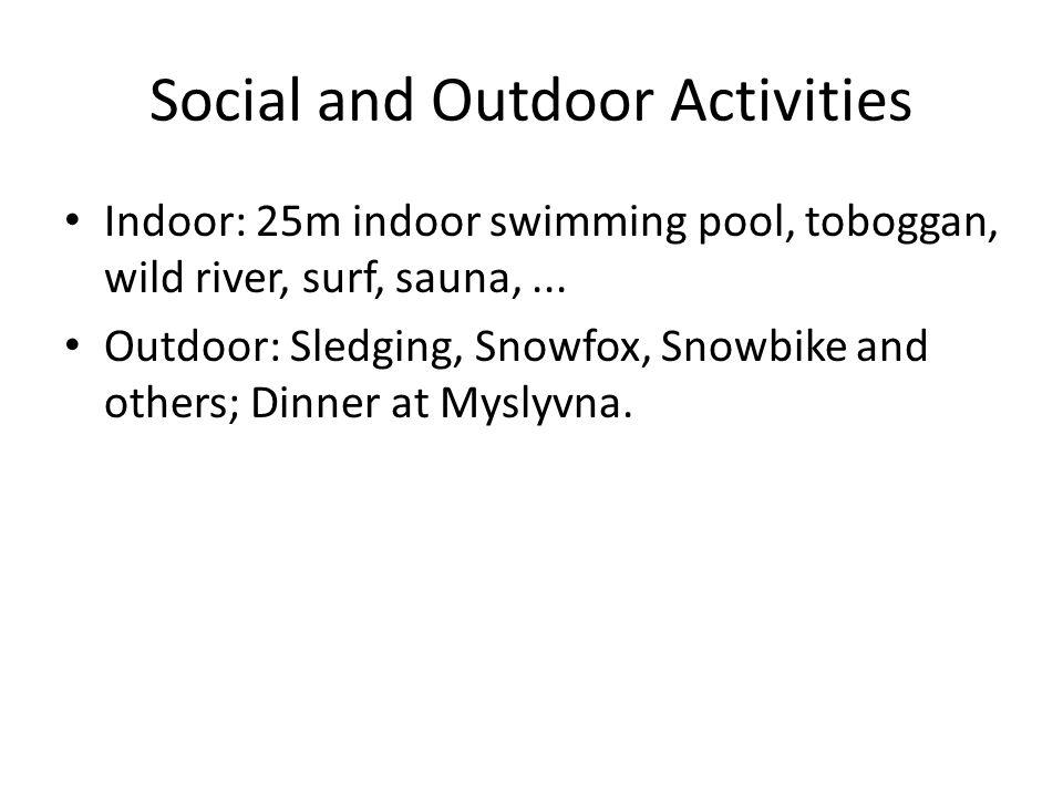 Social and Outdoor Activities Indoor: 25m indoor swimming pool, toboggan, wild river, surf, sauna,...