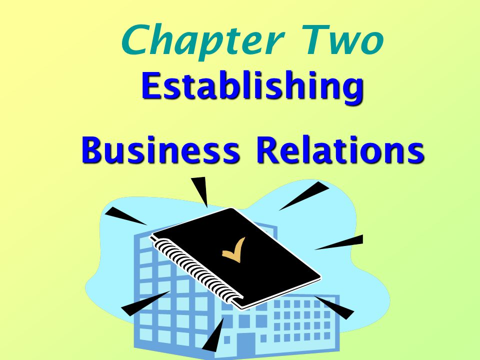 Chapter Two Establishing Business Relations