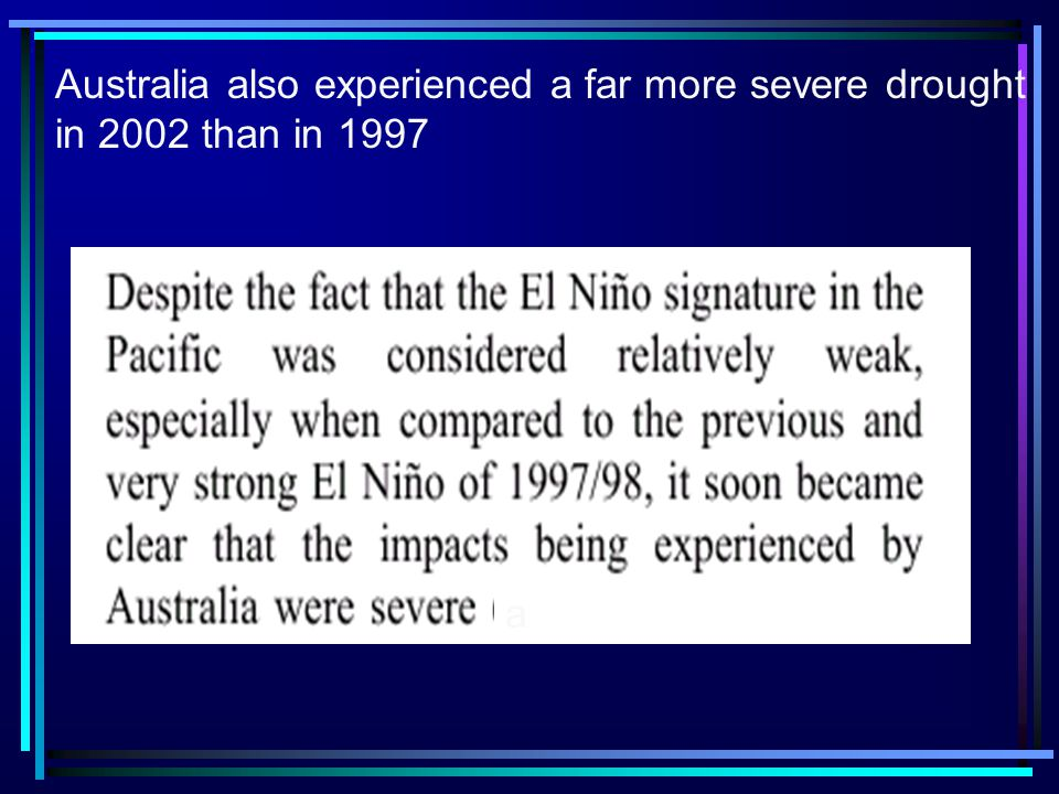 Australia also experienced a far more severe drought in 2002 than in 1997 aaa