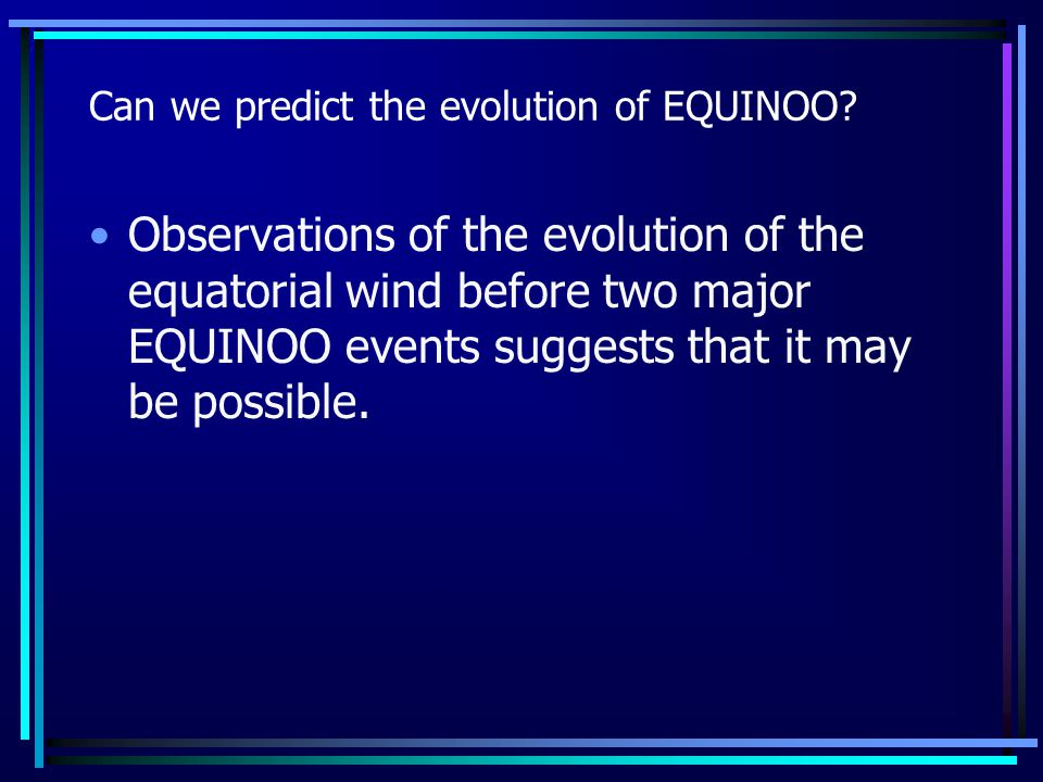 Can we predict the evolution of EQUINOO.
