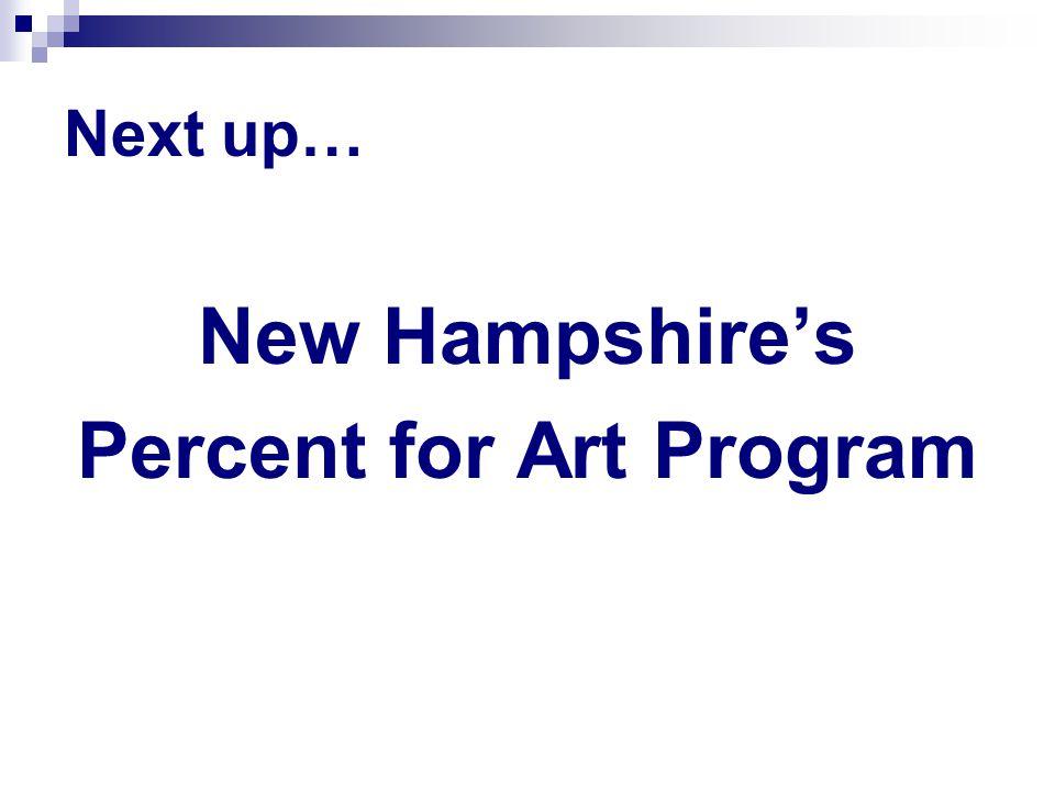 Next up… New Hampshire's Percent for Art Program