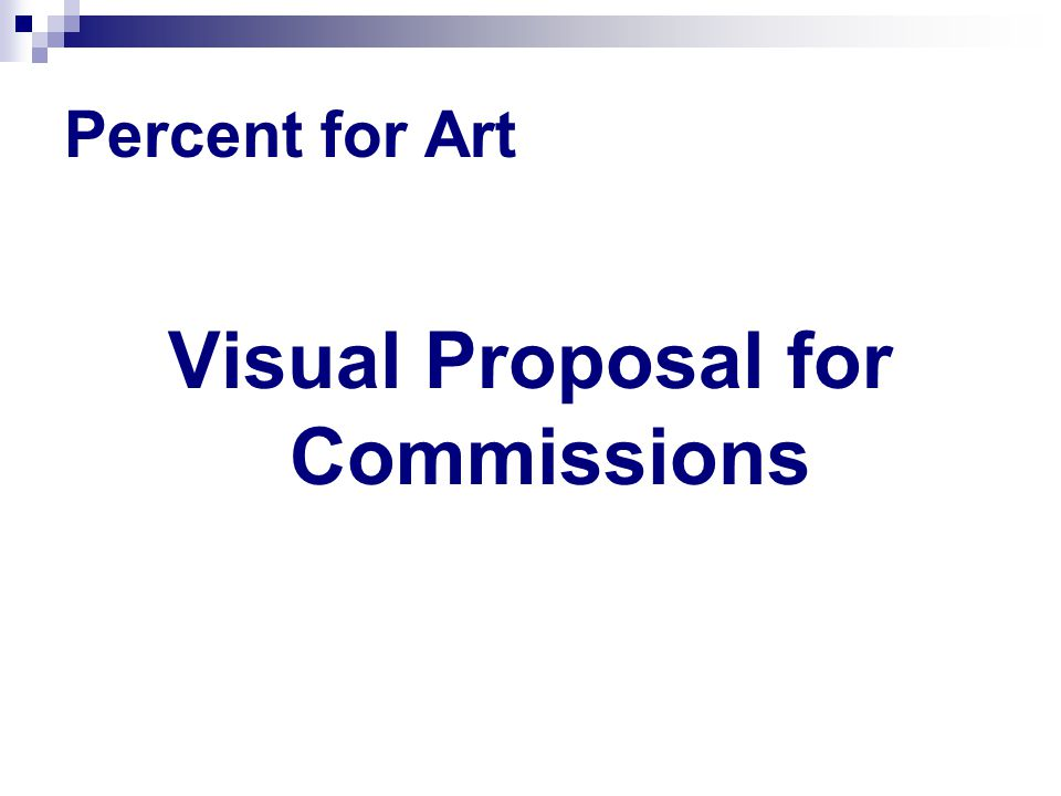 Percent for Art Visual Proposal for Commissions