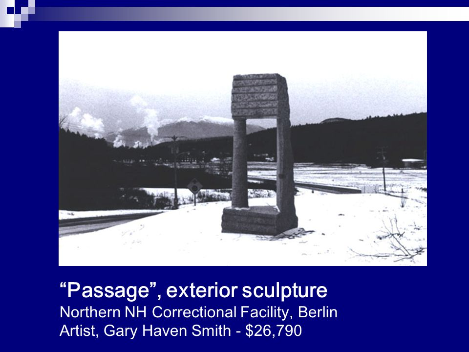 """""""Passage"""", exterior sculpture Northern NH Correctional Facility, Berlin Artist, Gary Haven Smith - $26,790"""
