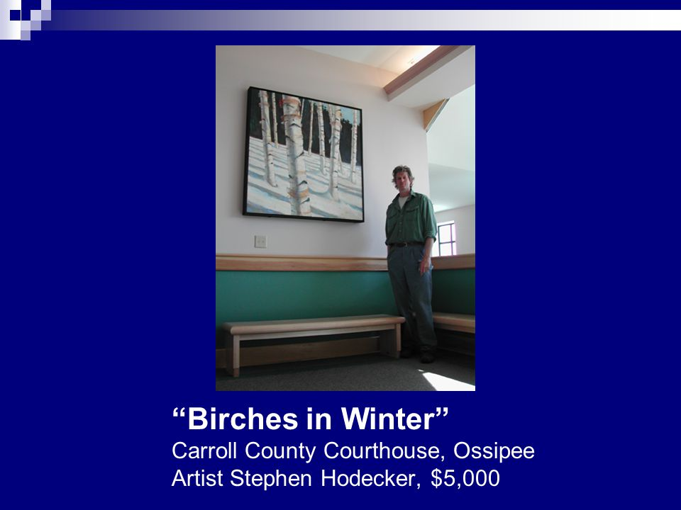 """""""Birches in Winter"""" Carroll County Courthouse, Ossipee Artist Stephen Hodecker, $5,000"""