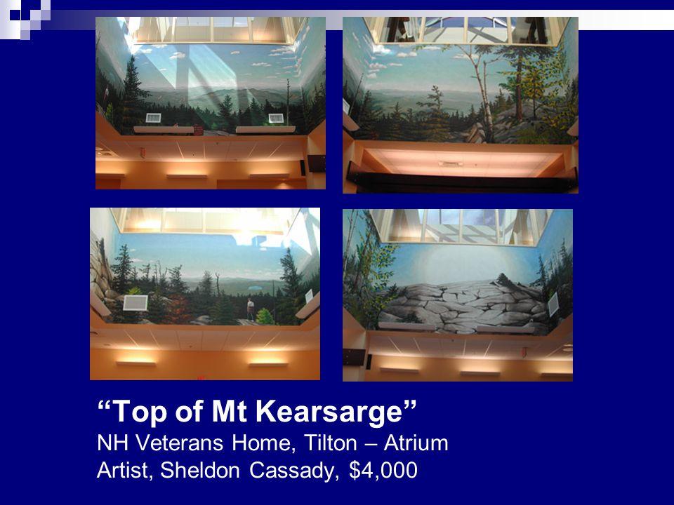 """Top of Mt Kearsarge"" NH Veterans Home, Tilton – Atrium Artist, Sheldon Cassady, $4,000"