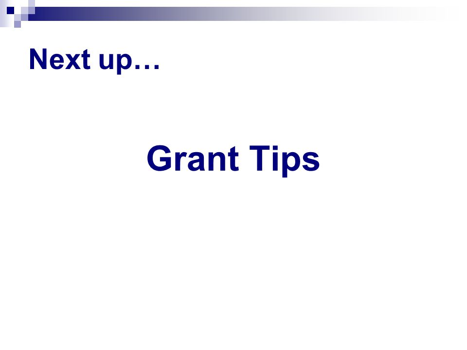 Next up… Grant Tips