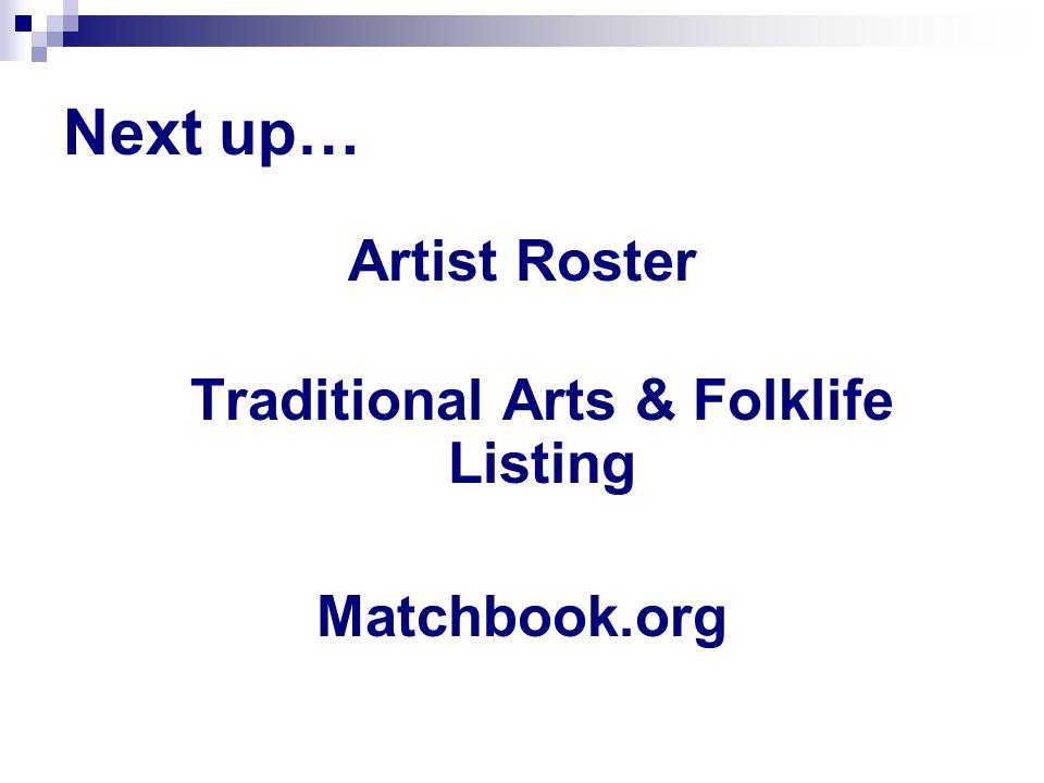 Next up… Artist Roster Traditional Arts & Folklife Listing Matchbook.org