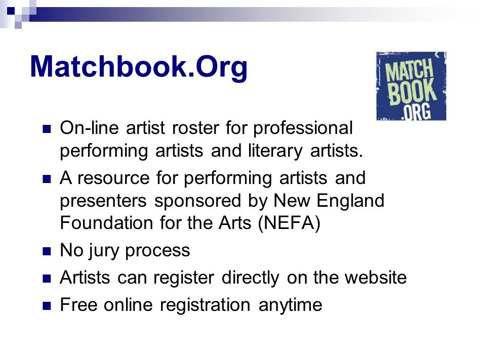 Matchbook.Org On-line artist roster for professional performing artists and literary artists. A resource for performing artists and presenters sponsor