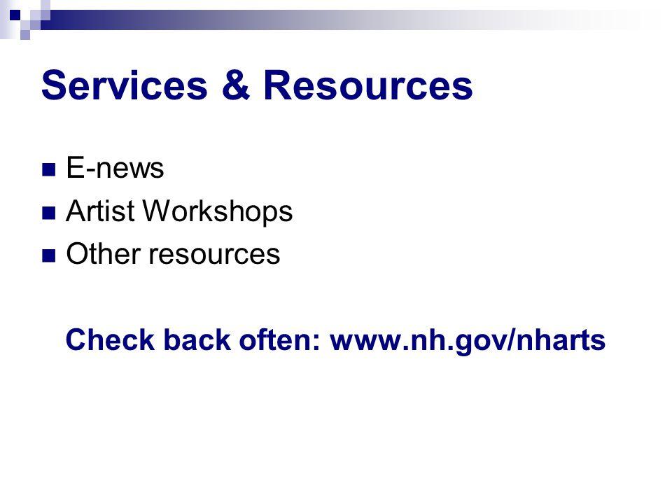 E-news Artist Workshops Other resources Check back often: www.nh.gov/nharts